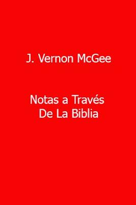 J. Vernon McGee-Notas a Través De La Biblia-