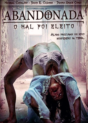 Abandonada - O Mal Foi Eleito Filmes Torrent Download capa
