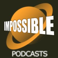 Impossible Podcasts