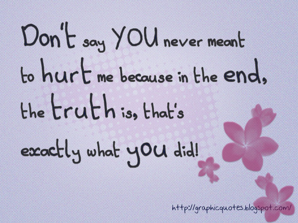 why would you sa...U Hurt Me Quotes Images