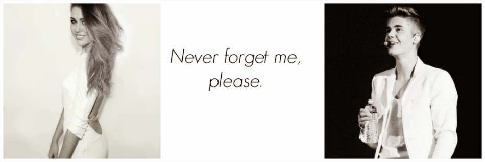 Never forget me, please.