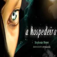 A Hospedeira de Stephenie Meyer (Autora de Crepúsculo)