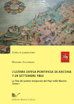 Confrenza 16 novembre 2016 ore 16,30 L'Ultima Difesa Pontificia 1860