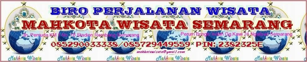 MAHKOTA WISATA SEMARANG TOUR & TRAVEL