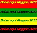 REGGAE 2011 BAIXE AQUI