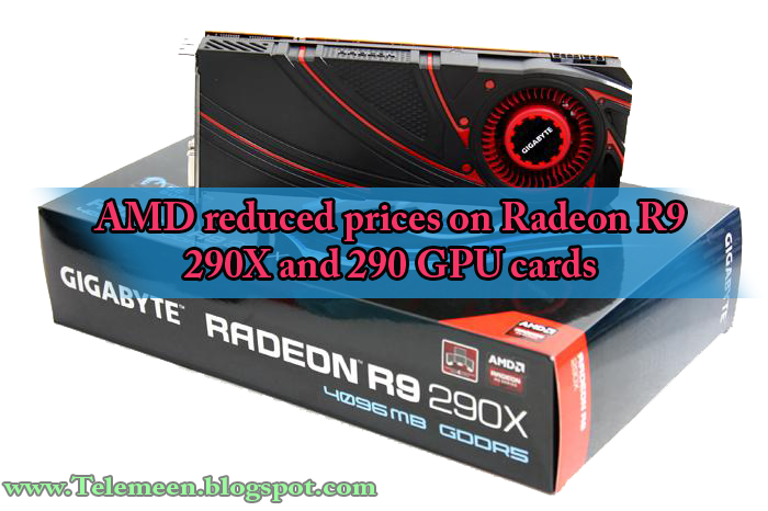 AMD Radeon R9 290, 290X Prices New rates