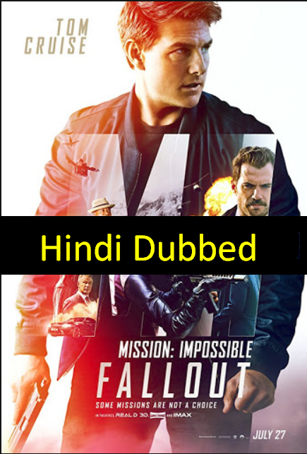 Mission: Impossible – Fallout (2018) Hindi (Org) Dual Audio BluRay | 720p | 480p