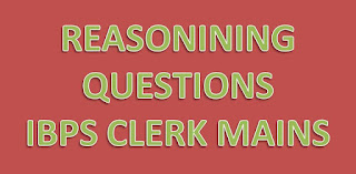 Test For Clerk :: Reasoning Practice Questions For IBPS Clerk Mains