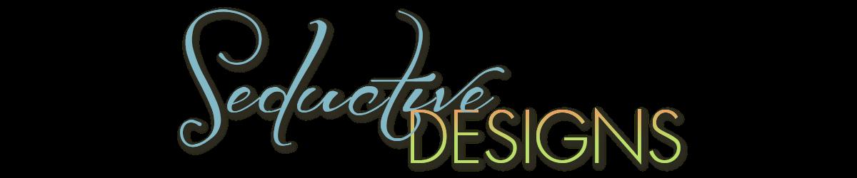 Seductive Designs