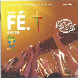 Bote Fé Brasil  JMJ Rio 2013  CD 01 e 02  2013