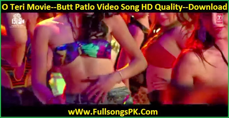 Butt Patlo HD Video Song Download,O Teri Movie,Star Pulkit Samrat