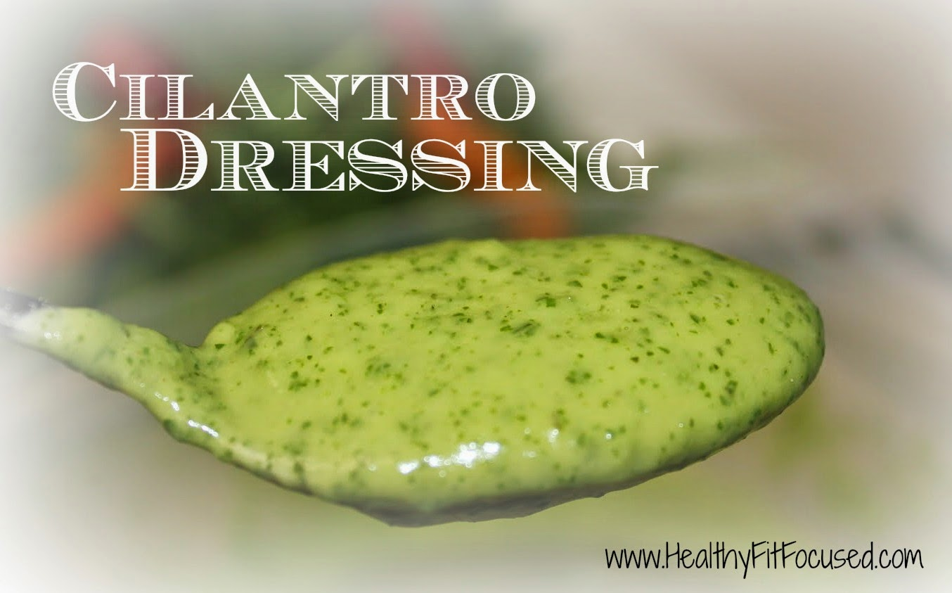 Clean Eating Recipe, Cilantro Dressing, Cilantro Lime Dressing, Healthy Dressing