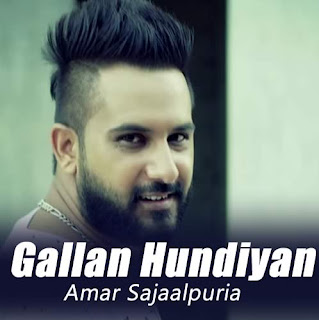 Gallan Hundiyan - Amar Sajaalpuria