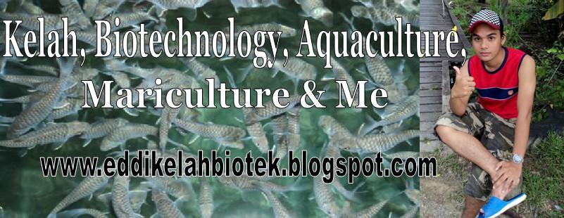Kelah, Biotechnology, Aquaculture, Mariculture & Me