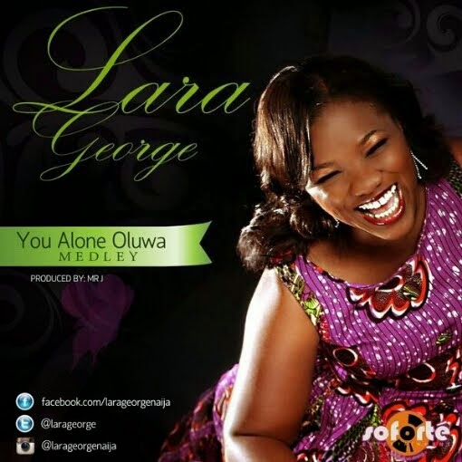 Lara George – You Alone Oluwa (Medley)