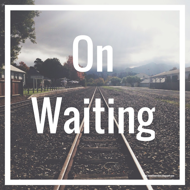 On Waiting: why patience is more than just a virtue