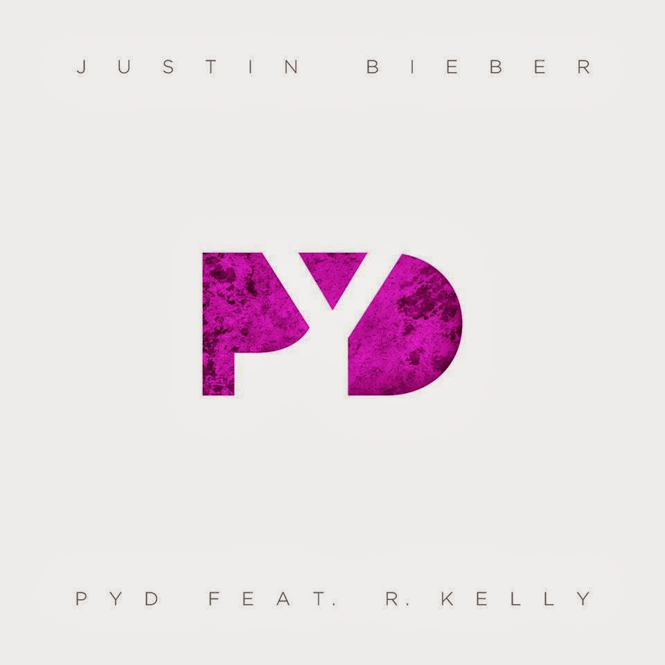 PYD by Justin Bieber feat. R. Kelly