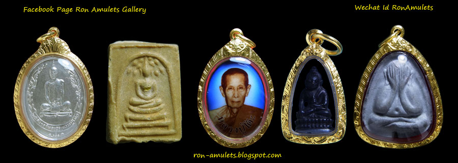 Ron Thai Amulets 泰国佛牌