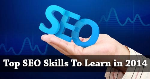 Top SEO Skills To Learn in 2014