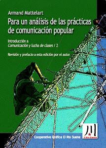 PARA UN ANÁLISIS DE LAS PRACTICAS DE COMUNICACION POPULAR, DE A. MATTELART