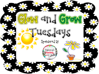 http://confessionsofateachingjunkie.blogspot.com/2013/10/glow-and-grow-tuesday-new-weekly-linky.html