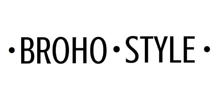 broho style