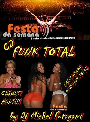 BAIXE O CD FUNK TOTAL By Dj Michel Futagami