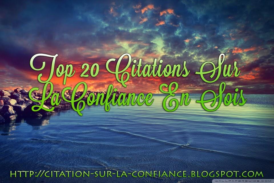 Mes 20 Meilleures Citation Sur La Confiance