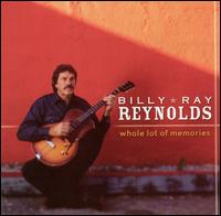Billy Ray Reynolds: Whole Lot of Memories (2002)