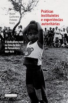 Práticas Instituintes e Experiências Autoritárias (Rio de Janeiro: Ed. Garamond, 2012)