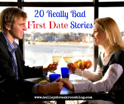 20 Really Bad First Date Stories | Kelley's Break Room