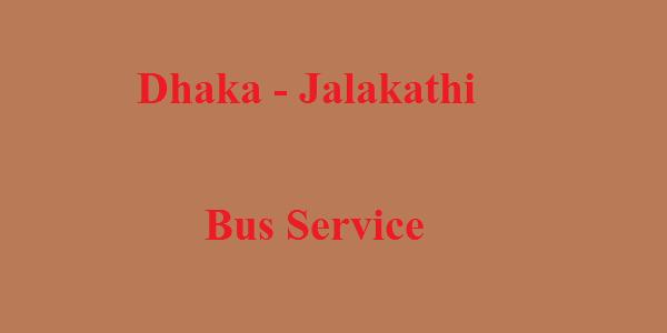Dhaka-Jalakathi Bus Service