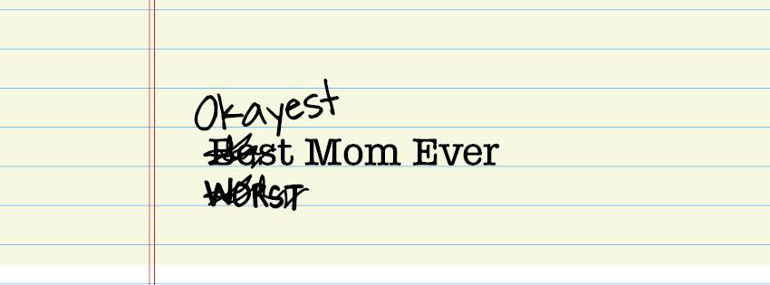 okayest mom ever