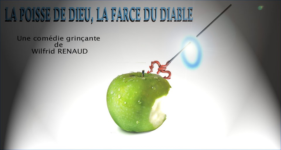 LA POISSE DE DIEU, LA FARCE DU DIABLE