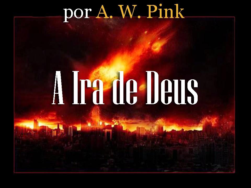 A Ira de Deus - A. W. Pink