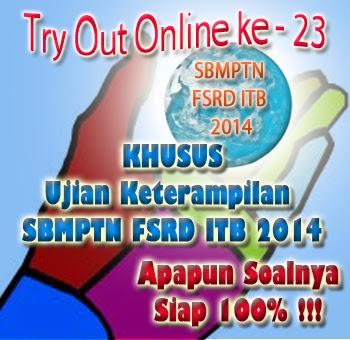 Try Out Online ke - 23 Khusus Ujian Keterampilan SBMPTN FSRD ITB 2014