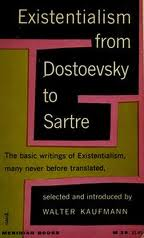 Existentialism from dostoevsky to sartre summary