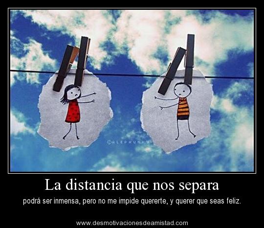 la distancia nos separo y el tiempo: