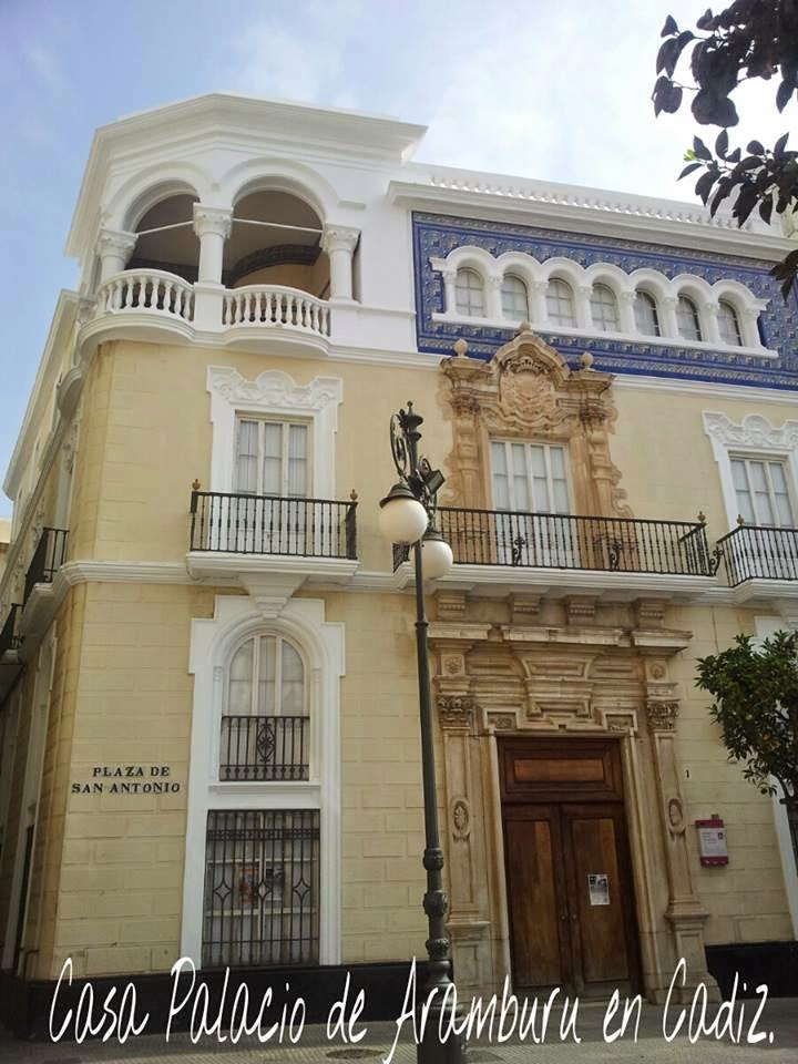 C diz y sus historias casa palacio de aramburu - La casa del pirata cadiz ...