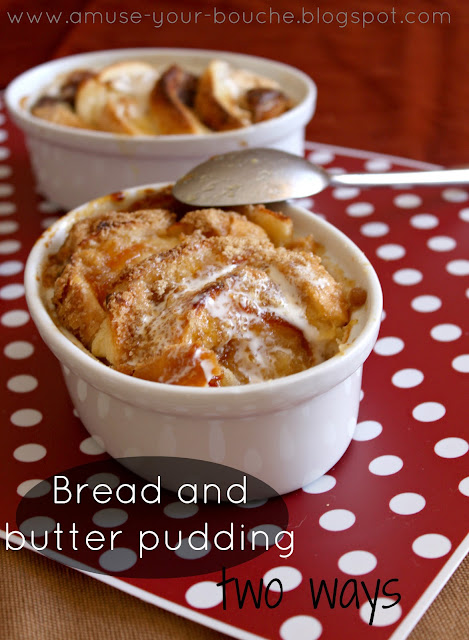 Bread and butter pudding - two ways - Amuse Your Bouche