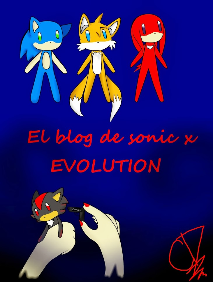 el blog de sonic x evolution
