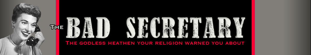 The Bad Secretary: Religion, Atheism & Childfreedom, Oh My!