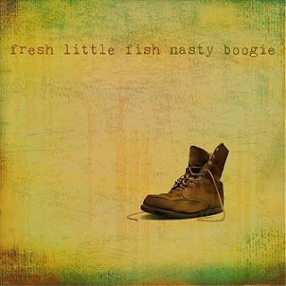 Nasty Boogie - Fresh Little Fish 2012