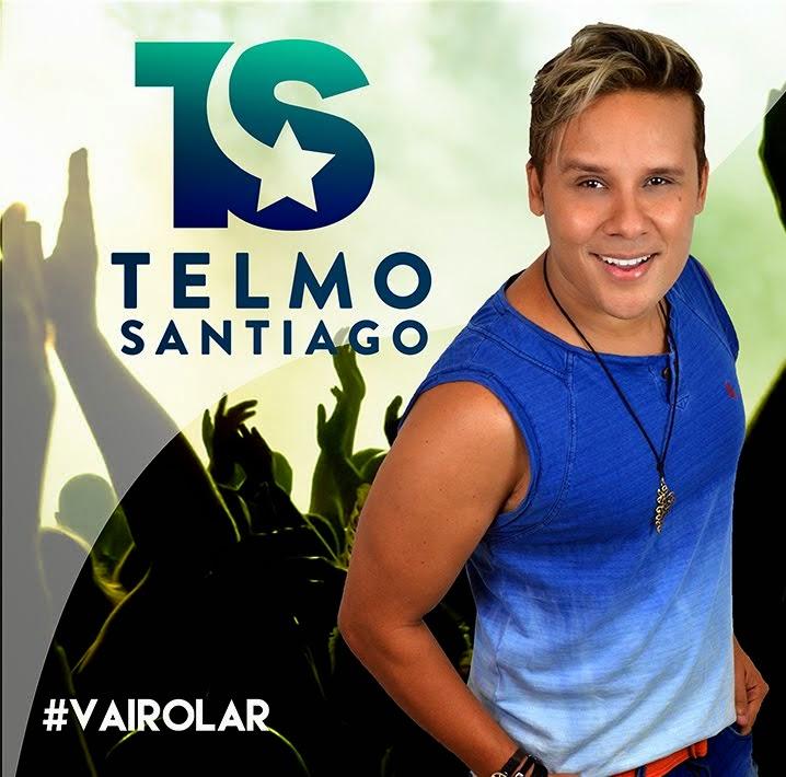 Novo CD Promocional de Telmo Santiago. #VAIROLAR