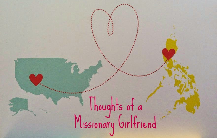 Thoughts of a Missionary Girlfriend