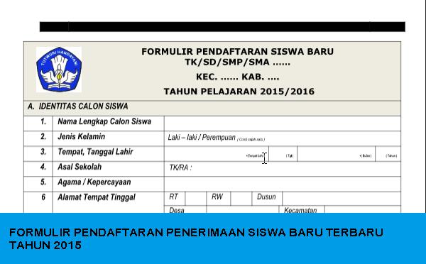 FORMULIR PENDAFTARAN PENERIMAAN SISWA BARU TERBARU TAHUN 2015