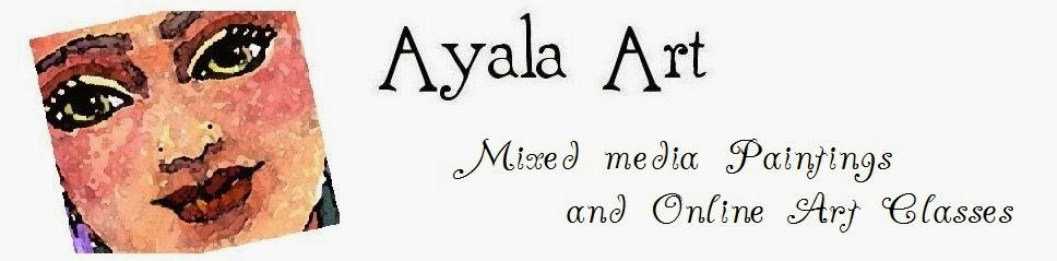 * Ayala Art. Paintings, ACEO and Mixed Media