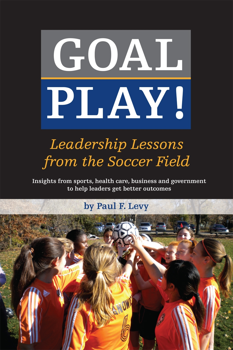 New Book by @PaulFLevy   Goal Play! with Lessons for Healthcare lean