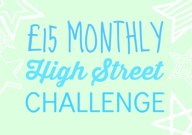 £15 monthly high street challenge