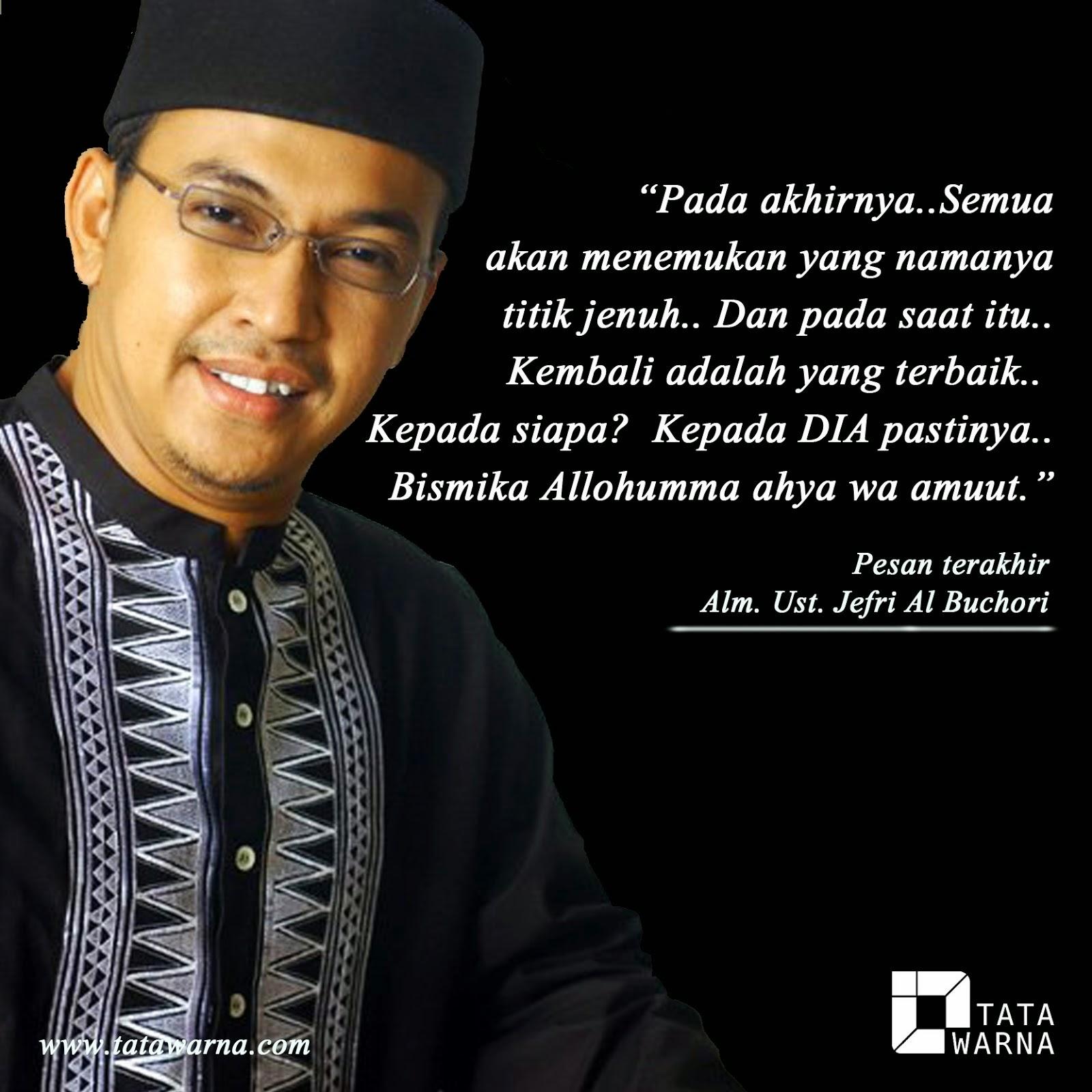 Islam Itu Indah Kata Kata Mutiara Ustad Jefri Al Buchori